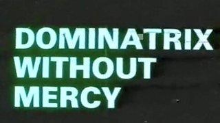 Dominatrix Without Mercy